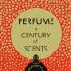 Новая книга Лиззи Острем: Perfume, a Century of Scents